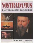 Nostradamus - A jövendőmondás nagykönyve - X. King, Francis, STEPHEN SKINNER
