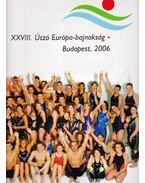 XXVIII. Úszó Európa-bajnokság Budapest, 2006