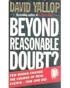 Beyond Reasonable Doubt? - Yallop, David