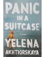 Panic in a Suitcase - Yelena Akhtiorskaya