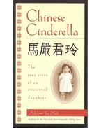 Chinese Cinderella - The True Story of an Unwanted Daughter - YEN MAH, ADELINE