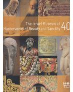 The Israel Museum at 40 Masterworks of Beauty and Sanctity - Yigal Zalmona