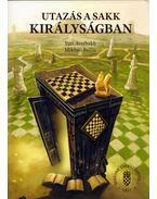 Utazás a Sakk Királyságban - Yuri Averbakh, Mikhail Beilin