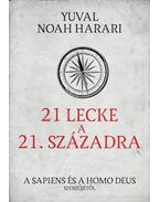21 lecke a 21. századra - Yuval Noah Harari