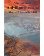 A civilizáció romjai - Z. Kárpát Dániel
