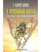 A demokrácia halála - Z. Kárpát Dániel