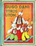Dugó Dani titkos úton - Z. Tábori Piroska
