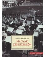 Magyar zeneszerzők - Frideczky Frigyes