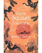 Gem Squash Tokoloshe - ZADOK, RACHEL