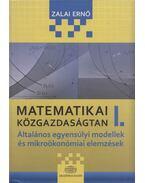 Matematikai közgazdaságtan I. - Zalai Ernő