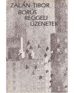Borús reggeli üzenetek - Zalán Tibor