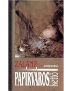Papírváros kettő - eltévedve - Zalán Tibor