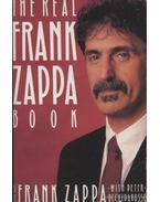 The real Frank Zappa Book - Zappa, Frank, Occhiogrosso, Peter