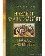 Hazáért, szabadságért - Závodszky Géza
