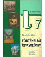 Történelmi olvasókönyv 7. - Závodszky Géza