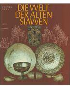 Die Welt der alten Slawen - Zdenek Vána