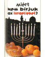 Miért nem bírjuk az izraelieket? - Zeev, Aviv Ben