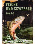 Fische und Gewässer von A-Z - Zeiske, Wolfgang
