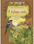A furfangos szarka - Zelk Zoltán