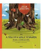 A tölgyfa születésnapja - Zelk Zoltán