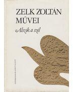 Alszik a szél - Zelk Zoltán
