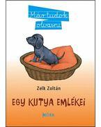 Egy kutya emlékei  - Már tudok olvasni 4. - Zelk Zoltán