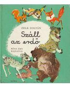 Száll az erdő - Zelk Zoltán