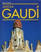 Antoni Gaudí 1852-1926 - Zerbst, Rainer