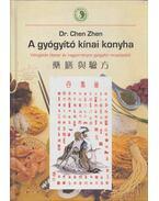 A gyógyító kínai konyha - Zhen, Chen Dr.