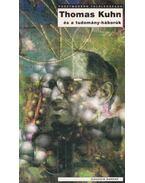 Thomas Kuhn és a tudomány-háborúk - Ziauddin Sardar