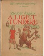 A liget tündére - Zigány Árpád