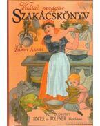 Valódi magyar szakácskönyv - Zilahy Ágnes