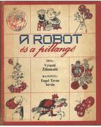 A robot és a pillangó - Zilinskaité, Vytauté