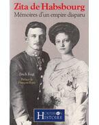 Mémoires d'un empire disparu - Zita de Habsburg