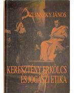 Keresztény erkölcs és jogászi etika - Zlinszky János