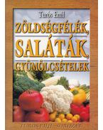 Zöldségfélék, saláták, gyümölcsételek - Turós Emil