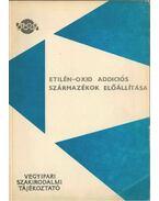 Etilén-oxid addiciós származékok előállítása - Zöllner Gyula Dr.