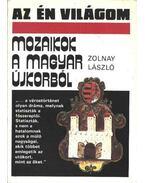 Mozaikok a magyar újkorból - Zolnay László