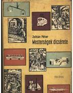 Mesterségek dicsérete - Zoltán Péter