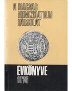 A Magyar Numizmatikai Társulat évkönyve 1976 - Zombori Lajos