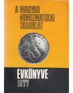 A Magyar Numizmatikai Társulat évkönyve 1977 - Zombori Lajos