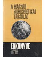 A Magyar Numizmatikai Társulat évkönyve 1978 - Zombori Lajos