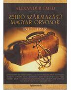 Zsidó származású magyar orvosok - Emed, Alexander