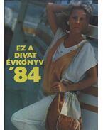 Ez a Divat Évkönyv '84. - Zsigmond Márta (szerk.)