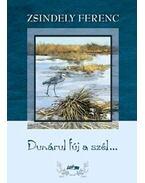 Dunárul fúj a szél... - Zsindely Ferenc