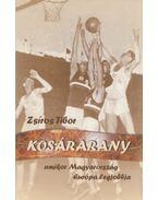 Kosárarany (dedikált) - Zsíros Tibor