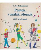 Pontok, vonalak, idomok - Zsitomirszkij, V. G.