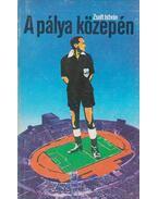A pálya közepén - Zsolt István