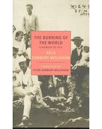 The Burning of the World - A Memoir of 1914 - ZSOMBORY-MOLDOVÁN, BÉLA