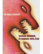Szeresd önmagad, és mindegy, kivel élsz - Zurhorst, Eva-Maria